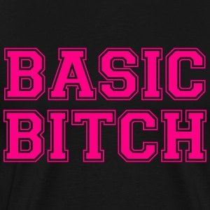 BASIC BITCH T-Shirts - Men's Premium T-Shirt