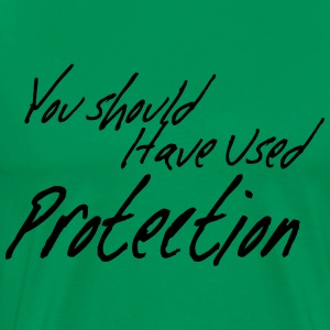 You should have used protection T-Shirts - Men's Premium T-Shirt