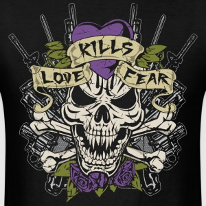 Love Kills Fear Skull Gun T-Shirts - Men's T-Shirt