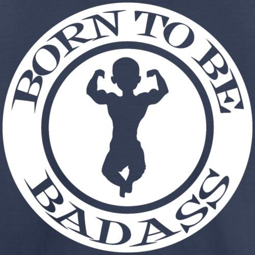 Born To Be Badass Baby