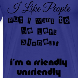 UNFRIENDLY T-Shirts - Men's Premium T-Shirt