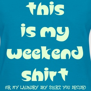 MY WEEKEND SHIRT T-Shirts - Women's T-Shirt