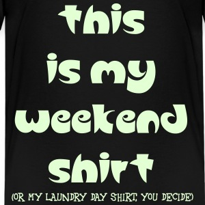 MY WEEKEND SHIRT Kids' Shirts - Kids' Premium T-Shirt