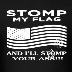 Stomp My Flag Shirt - Men's T-Shirt