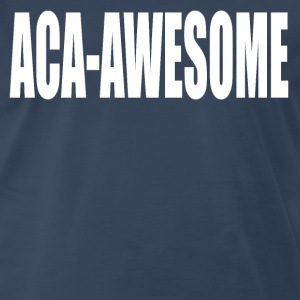 Aca-Awesome Pitch Perfect T-Shirts - Men's Premium T-Shirt