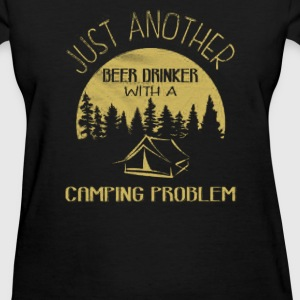Beer Drinker With A Camping Problem - Women's T-Shirt