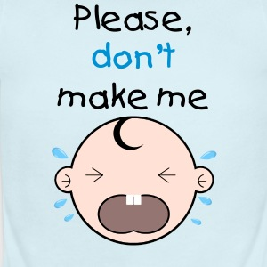 Don't make baby cry! - Short Sleeve Baby Bodysuit