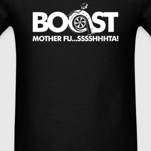 Boost Mother Fussshhhta - Men's T-Shirt