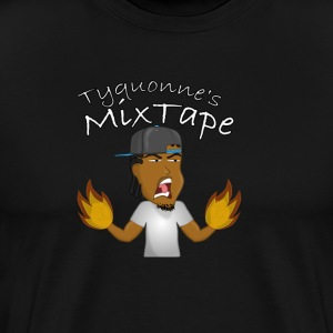 Tyquonne's Mixtape! - Men's Premium T-Shirt