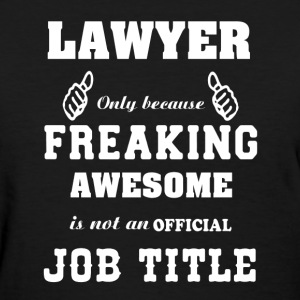 Lawyer Shirt - Women's T-Shirt