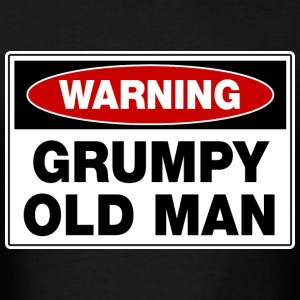 Warning Grumpy Old Man T-Shirts - Men's T-Shirt
