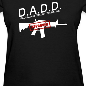 DADS AGAINST DAUGHTERS DATING - Women's T-Shirt