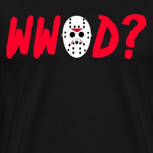 What Would Jason Do? Friday The 13th T-Shirts - Men's Premium T-Shirt