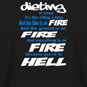 DIETING IS LIKE RIDING A BIKE THAT IS ON FIRE - Men's Hoodie