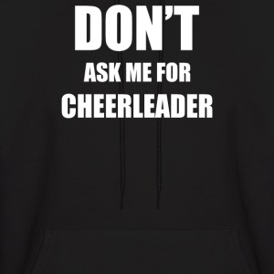DON'T ASK ME FOR CHEERLEADER - Men's Hoodie