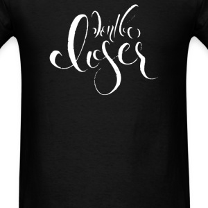 don't be a loser - Men's T-Shirt