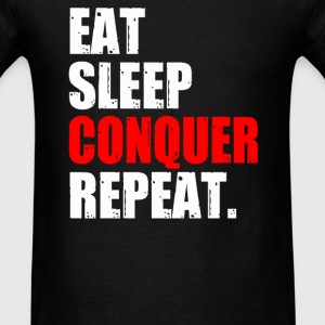 EAT SLEEP CONQUER REPEAT - Men's T-Shirt