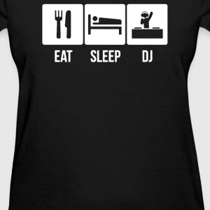 EAT SLEEP DJ - Women's T-Shirt