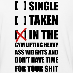 Single? I'm in the Gym lifting heavy weights ... - Baseball T-Shirt