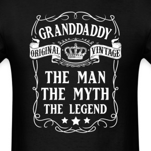 Granddaddy The Man The Myth The Legend T-Shirt T-Shirts - Men's T-Shirt