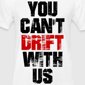 You Can't Drift With Us T-Shirts - Fitted Cotton/Poly T-Shirt by Next Level