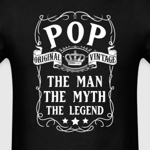 Pop The Man The Myth The Legend T-Shirt T-Shirts - Men's T-Shirt