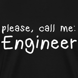 please call me engineer T-Shirts - Men's Premium T-Shirt