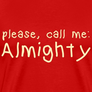 please call me almighty T-Shirts - Men's Premium T-Shirt
