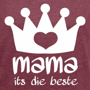 MAMA its die beste - Women´s Roll Cuff T-Shirt