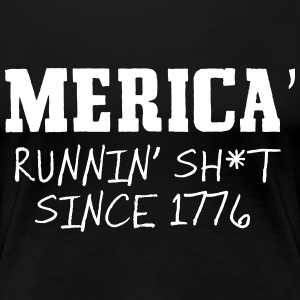 Merica. Runnin Stuff Since 1776 T-Shirts - Women's Premium T-Shirt