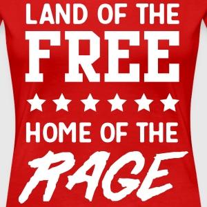 Land of the free home of the rage T-Shirts - Women's Premium T-Shirt