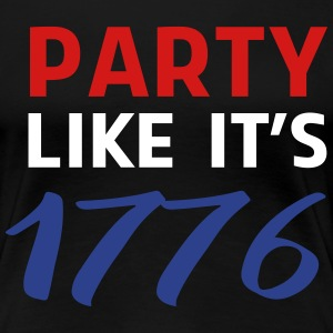 Party like its 1776 T-Shirts - Women's Premium T-Shirt