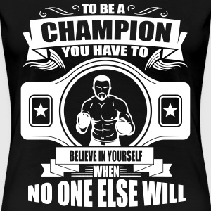 Boxing: champion - believe in yourself T-Shirts - Women's Premium T-Shirt