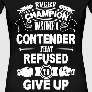 Boxing: Every champion refused to give up T-Shirts - Women's Premium T-Shirt
