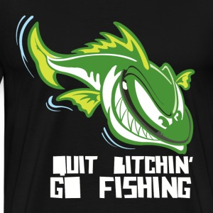 Quit bitchin' go fishing - Men's Premium T-Shirt