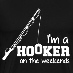I'm a hooker on the weekends - Men's Premium T-Shirt