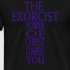 The Power Of Christ Compels You - The Exorcist T-Shirts - Men's Premium T-Shirt