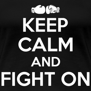 Boxing: keep calm and fight on T-Shirts - Women's Premium T-Shirt