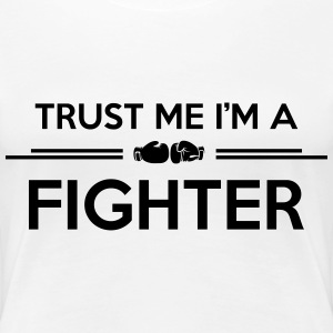 Boxing: trust me fighter T-Shirts - Women's Premium T-Shirt