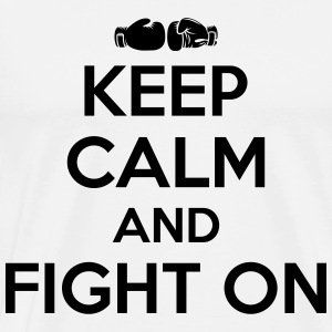 Boxing: keep calm and fight on T-Shirts - Men's Premium T-Shirt