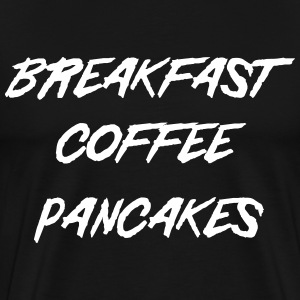 Breakfast Coffee Pancakes T-Shirts - Men's Premium T-Shirt