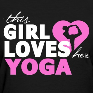 This Girl Loves Her Yoga - Yoga Shirt - Women's T-Shirt