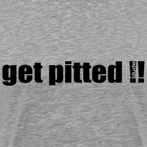 GET PITTED - Men's Premium T-Shirt