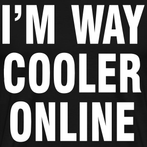 I'm way cooler online T-Shirts - Men's Premium T-Shirt
