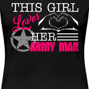 This Girl Loves Her Army Man - Women's Premium T-Shirt