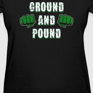 GROUND AND POUND - Women's T-Shirt