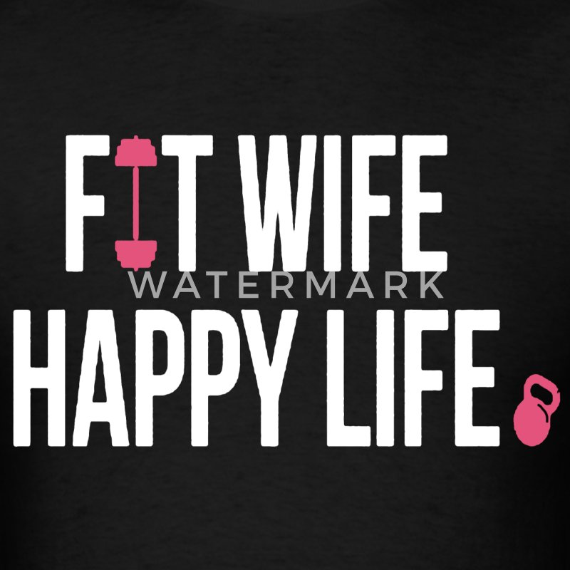 Fit Wife Happy Life Shirt - Men's T-Shirt