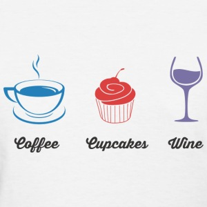 Coffee Cupcakes Wine T-Shirts - Women's T-Shirt