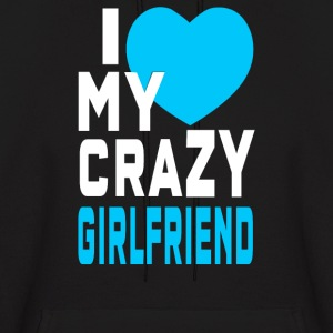 I Love My Crazy Girlfriend - Men's Hoodie