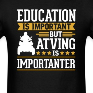 Atving Is Importanter Funny T-Shirt T-Shirts - Men's T-Shirt